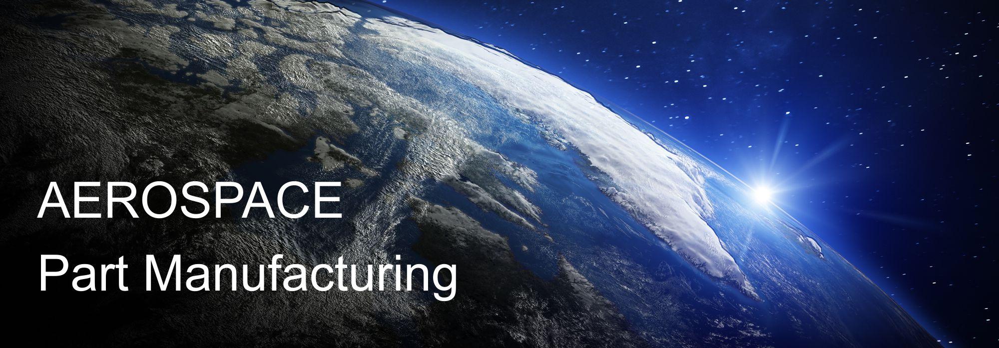 aerospace part manufacturing valley machine shop